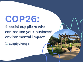 COP26: 4 social suppliers who can reduce your business' environmental impact