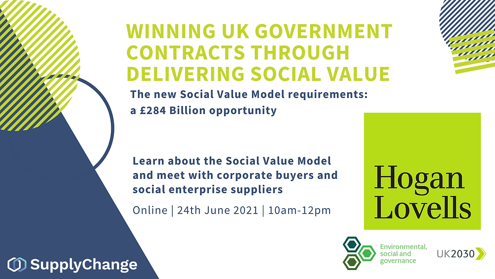 Winning UK Government contracts through delivering social value event. Online, 24th June 10am. Register free