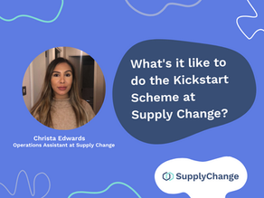 What's it like to do the Kickstart Scheme at Supply Change?