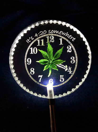 IT's 4:20 somewhere with etched marijuana leaf etched in 3 D Lighted solar stake