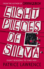 Eight Pieces of Silva, Patrice Lawrence (Hachette Childrens)