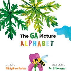 The GA Picture Alphabet, NiiAyikwei Parkes & Avril Filomeno (Self-published)