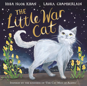 The Little War Cat, Hiba Noor Khan & Laura Chamberlain