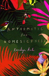 Antiemetic for Homesickness, Romalyn Ante (Chatto Poetry)