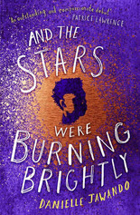 And the Stars Were Burning Brightly, Danielle Jawando (Simon & Schuster)