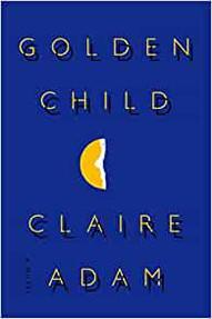 The Golden Child, Claire Adam