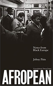 Afropean: Notes From Black Europe, Johnny Pitts