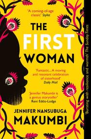 Jennifer Nansubuga Makumbi -The First Woman (Oneworld Publications)