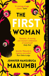 The First Woman, Jennifer Nansubuga Makumbi (One World)