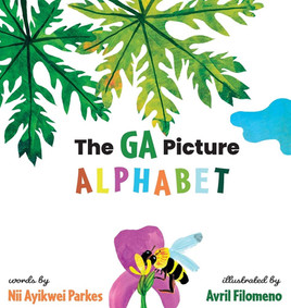 The GA Picture Alphabet, Nii Ayikwei Parkes & Avril Filomeno