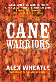 Cane Warriors, Alex Wheatle