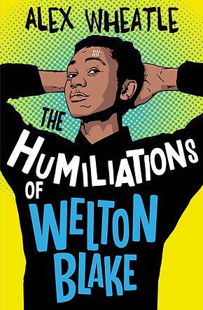 Humiliations of Welton Blake-Alex Wheatl