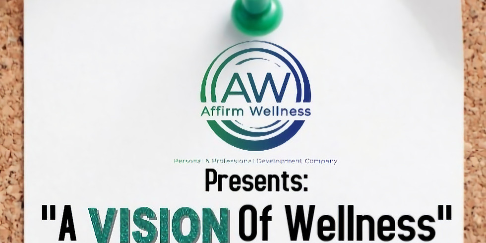 """""""A Vision of Wellness""""  Event has been Postponed"""