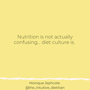 Nutrition is not confusing.. Diet culture is
