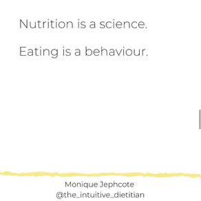 Nutrition is a science. Eating is a behaviour.