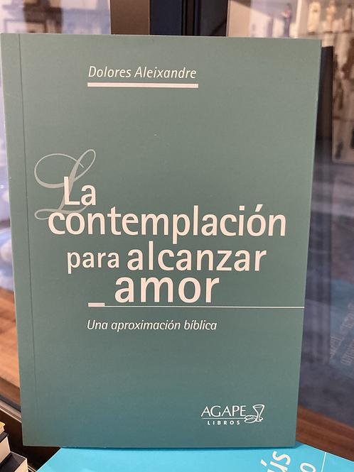 LA CONTEMPLACIÓN PARA ALCANZAR AMOR