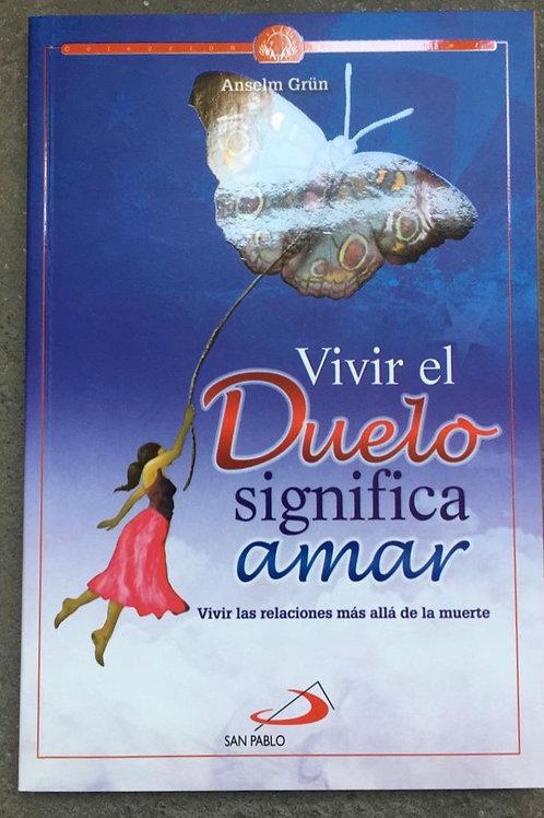 VIVIR EL DUELO SIGNIFICA AMAR
