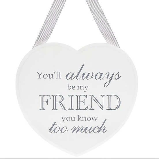 Shabby Chic Hanging Heart - 'You'll always be my friend'