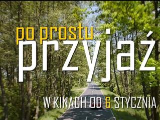 """""""PO PROSTU PRZYJAŹŃ"""" - nowy film"""
