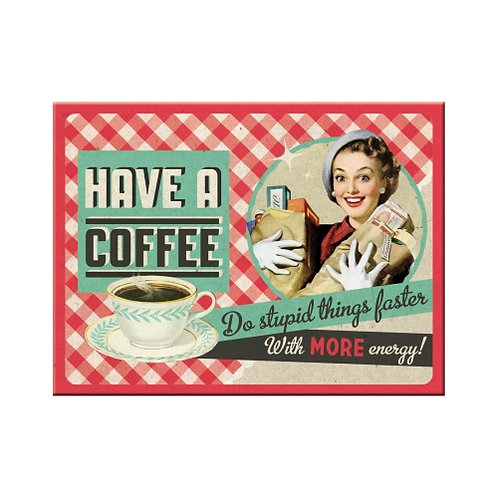Have a coffee, Magnet