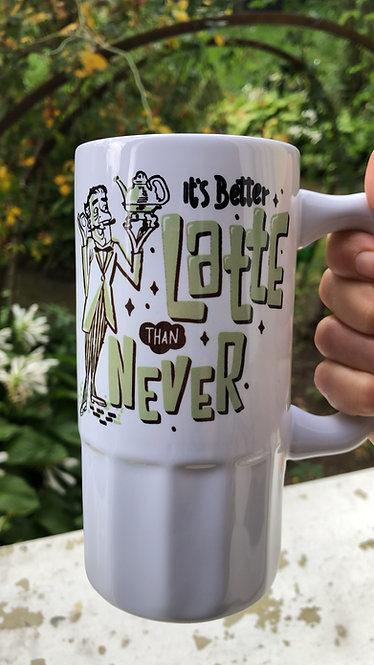 It´s better Latte then never, white
