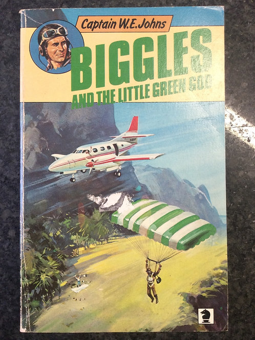 Biggles and the Little Green God by Captain W.E. Johns