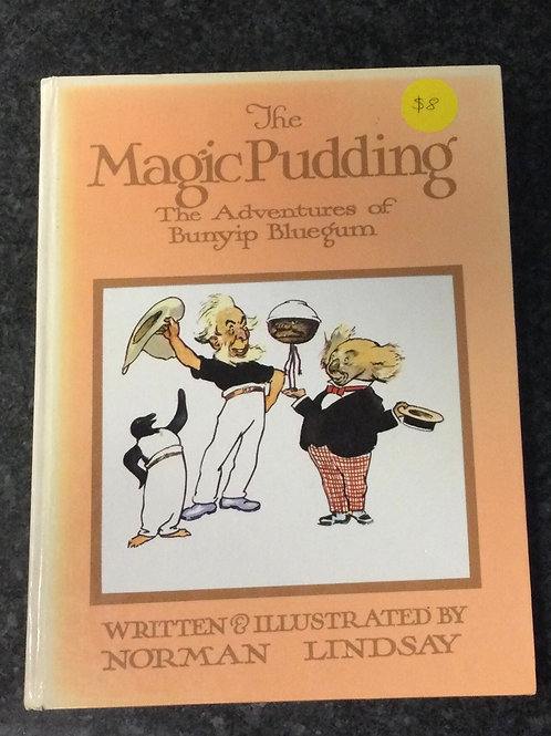 The Magic Pudding: The Adventures of Bunyip Bluegum by Norman Lindsay