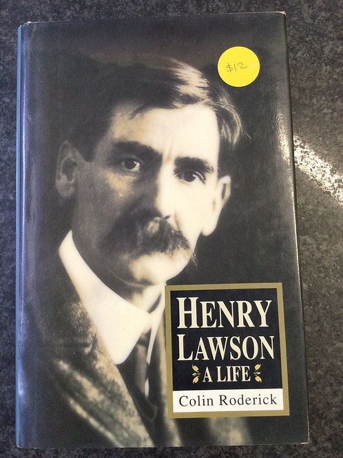 Henry Lawson A Life by Colin Roderick