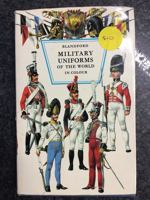 Military Uniforms of the World in Colour