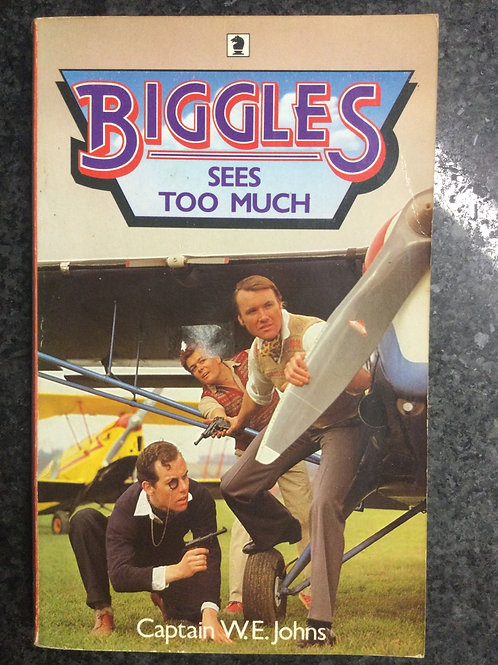 Biggles Sees Too much by Captain W.E. Johns