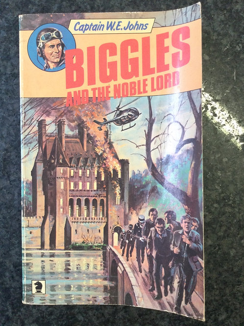 Biggles and the Noble Lord by Captain W.E. Johns