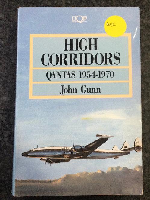 High Corridors: Qantas 1956-1970 by John Gunn