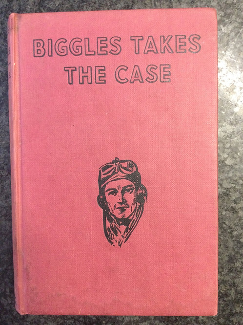 Biggles Takes the Case by Captain W.E. Johns