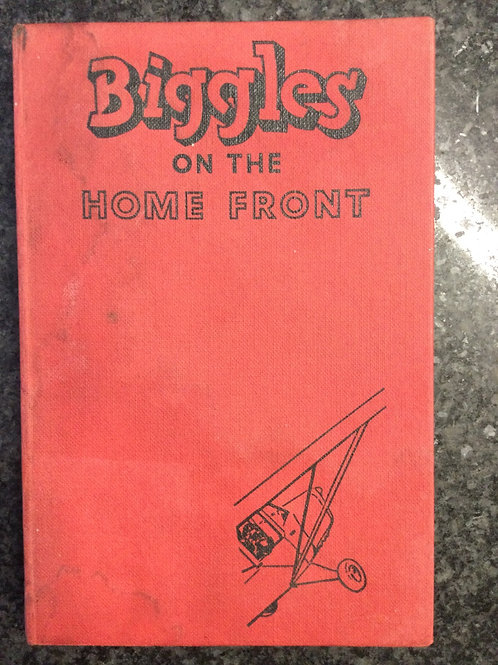 Biggles on the Home Front by Captain W.E. Johns