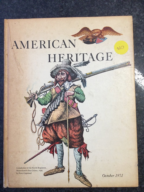American Heritage October 1971, Vol. XXII No. 6