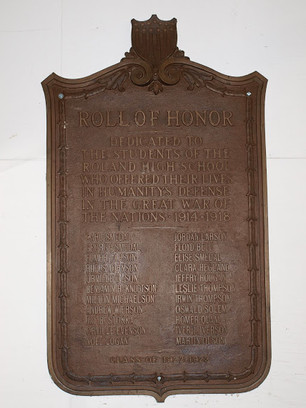 Roll of Honor – Dedicated to the students of the Roland High School who offered their lives in humanity's defense in the Great War of The Nations 1914 – 1918. (23 names are listed)  Given by Class of 1922 - 1923