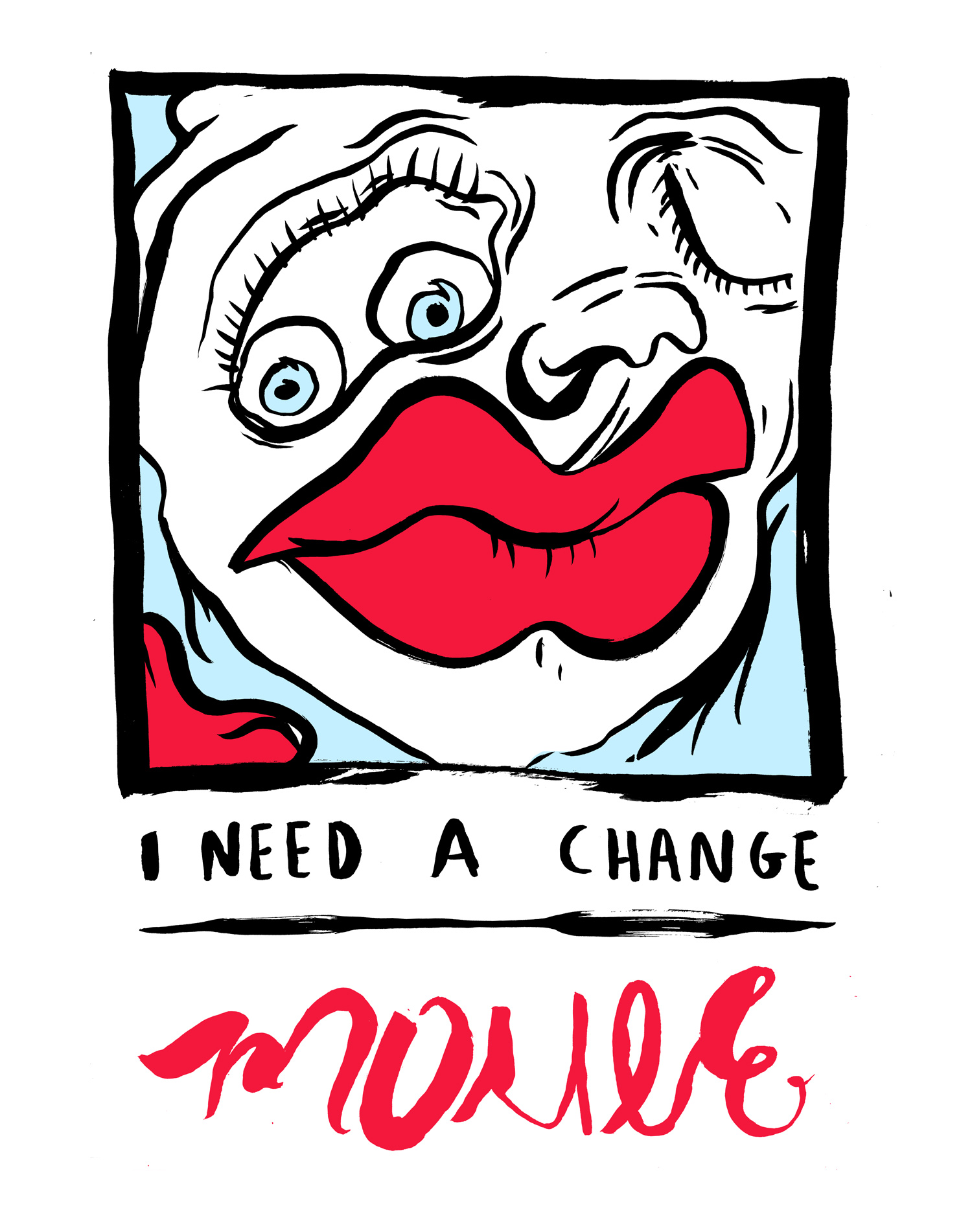 I need a change
