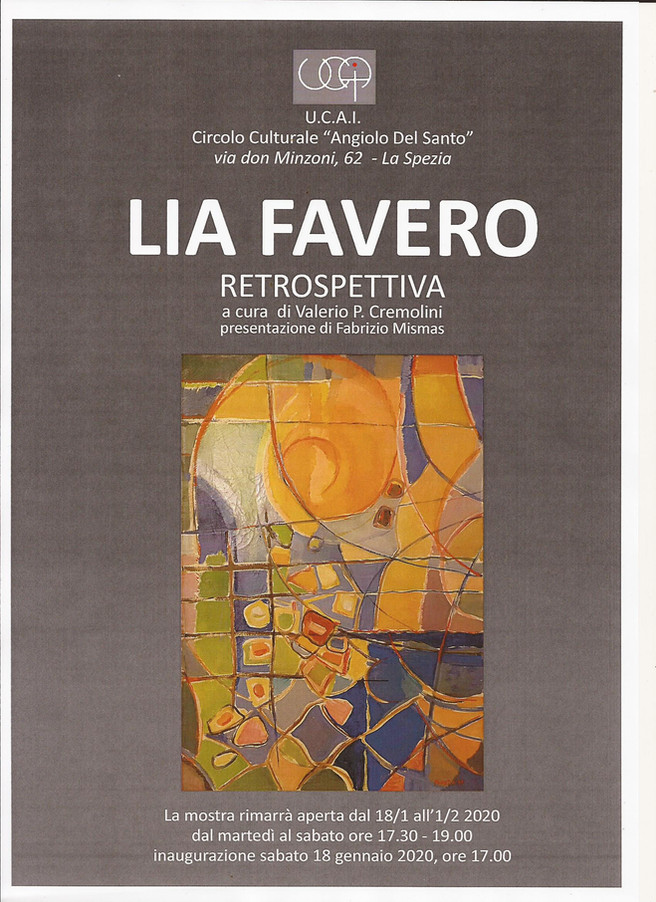 Lia Favero retrospettiva a cura di Valerio P. Cremolini presentazione di Fabrizio Mismas
