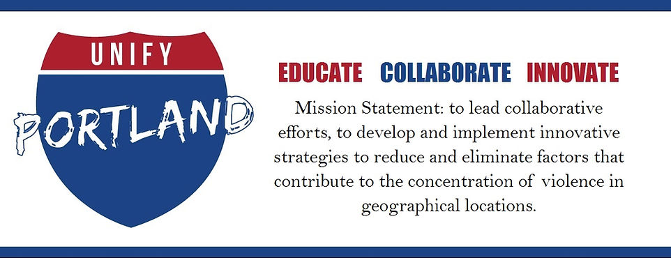 Unify Portland mission statement eliminate at violence and reduce gang activity for Portland's at risk youth