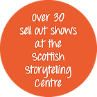 Over 30 sell out shows at the Scottish Storytelling Centre