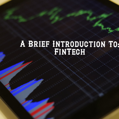 A Brief Introduction To : FinTech