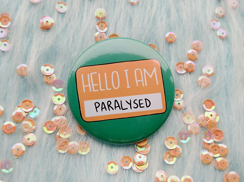 Hello I am paralysed badge, disability awareness pins