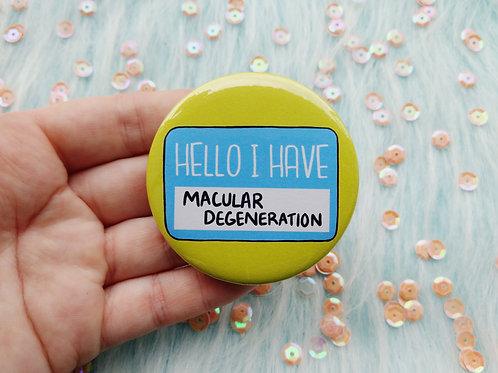 Hello I have macular degeneration badge