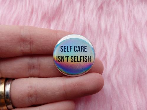 Self care isn't selfish holographic badge