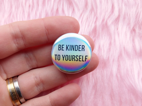 Be kinder to yourself holographic badge