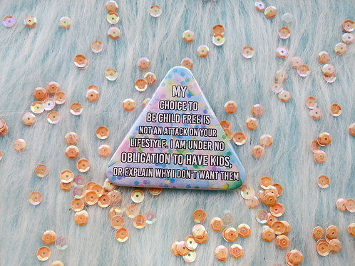My choice to be child free badge, triangle pins