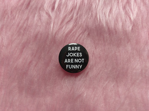 Rape jokes are not funny badge