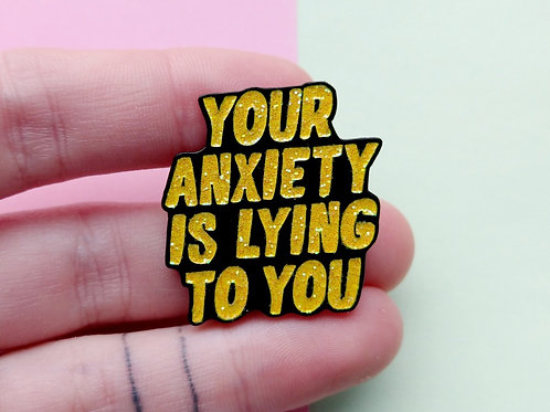 Your anxiety is lying to you enamel pin - glitter yellow