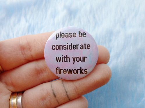 Please be considerate with your fireworks badge