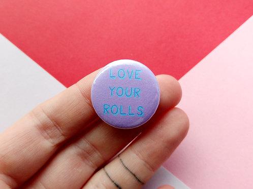 Love your rolls badge
